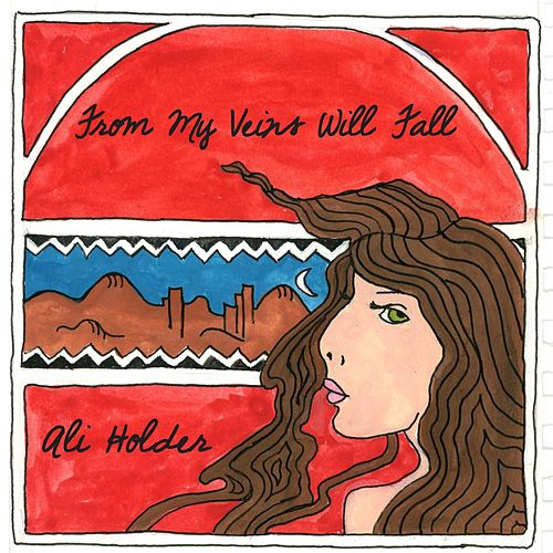 From My Veins Will Fall by Ali Holder