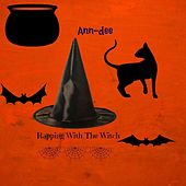 Rapping With the Witch by Ann Dee