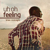 Uh Oh Feeling by Brian McKnight