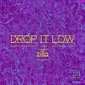 Drop It Low by Zilla