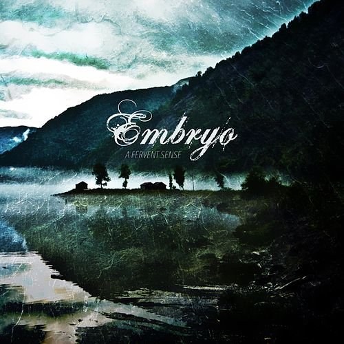 A Fervent Sense - EP by Embryo