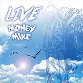 Live by Money Mike