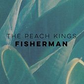 Fisherman by The Peach Kings