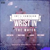 Wrist in the Water (feat. Og Maco, Rich the Kid, Jimmy Prime & Mike Zombie) by I.C.