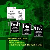 Trash the Disco by Lab4