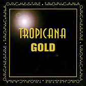 Tropicana gold by Orchestre Tropicana