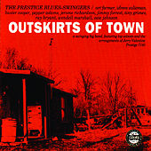 Outskirts Of Town by Prestige Blues-Swingers