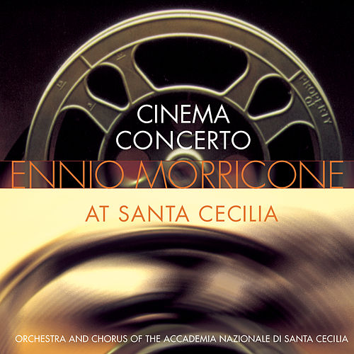 Cinema Concerto: Ennio Morricone At... by Ennio Morricone
