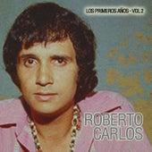 Los Primeros Años, Vol. 2 by Roberto Carlos