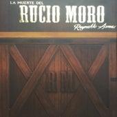 La Muerte del Rucio Moro by Reynaldo Armas