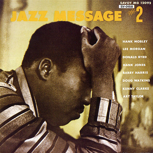 The Jazz Message of Hank Mobley, Vol. 2 by Hank Mobley