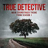 True Detective: Far from Any Road (Main Soundtrack Theme from Season 1) by The TV Theme Players