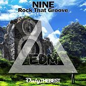 Rock That Groove (EDM) by Nine