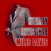 Nearly Invisible von Miles Davis