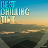Best Chilling Time by Various Artists