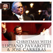 Christmas with Luciano Pavarotti & José Carreras by Various Artists