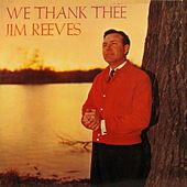 We Thank Thee by Jim Reeves