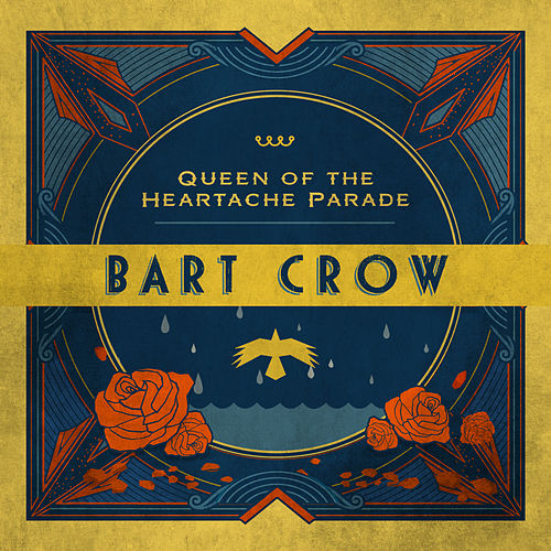 Queen of the Heartache Parade by Bart Crow