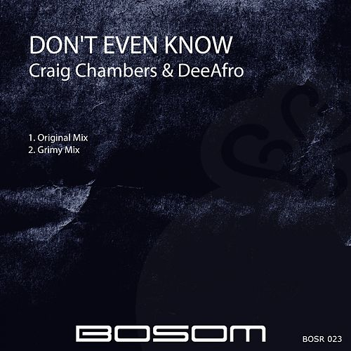 Don't Even Know by Craig Chambers