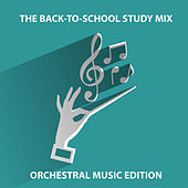 The Back-To-School Study Mix: Orchestral Music Edition by Various Artists