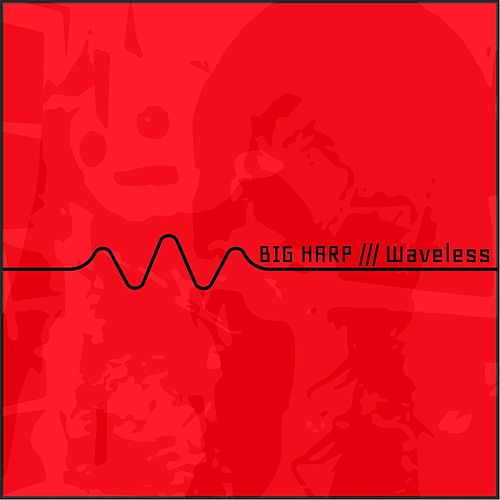 Waveless by Big Harp