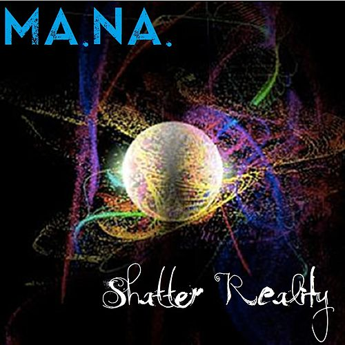 Shatter Reality - Single by Mana