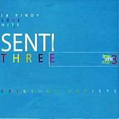 Senti 3: 18 Pinoy Love Hits by Various Artists