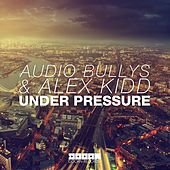 Under Pressure by Audio Bullys