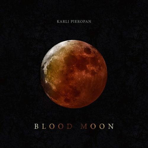 Blood Moon by Karli Pieropan