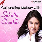 Celebrating Melody With Sunidhi Chauhan by Sunidhi Chauhan