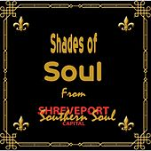 Shades of Soul (From Shreveport the Southern Soul Capital) by Various Artists