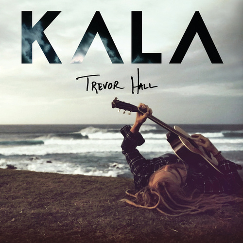Kala by Trevor Hall
