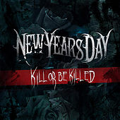 Kill or Be Killed by New Years Day