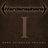 Dark Sciences Trilogy - Part 1 by Ivardensphere