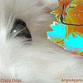 Crazy Dogs - Single by Angie Aparo