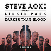 Darker Than Blood (Remixes) by Steve Aoki