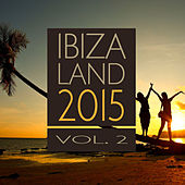 Ibiza Land 2015 Vol. 2 by Various Artists