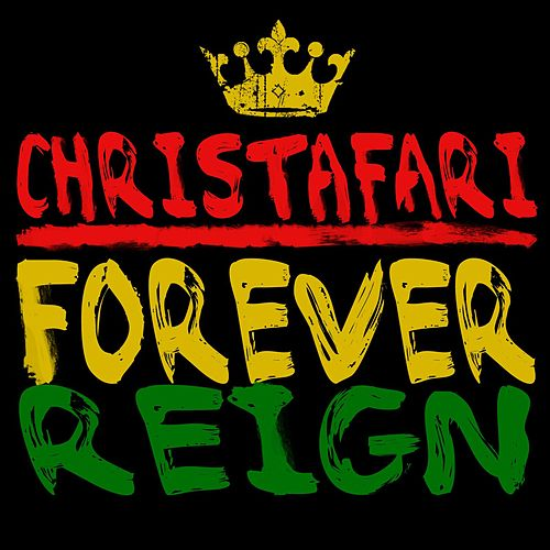 Forever Reign (Maxi Single) by Christafari