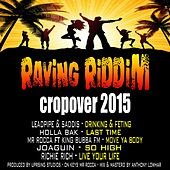 Raving Riddim Cropover 2015 by Various Artists