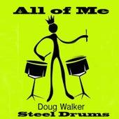All of Me, Steel Drums by Doug Walker