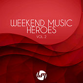 Weekend Music Heroes, Vol. 2 by Various Artists