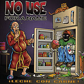 Leche Con Carne! by No Use For A Name