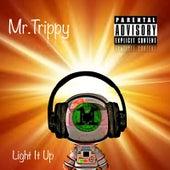 Light It Up by Mr. Trippy