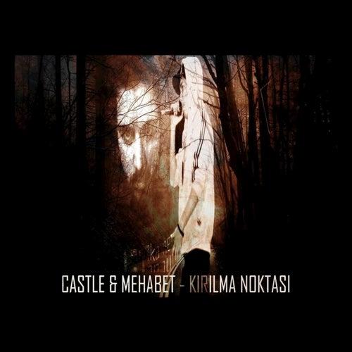 Kırılma Noktası (feat. Mehabet) - Single by Castle