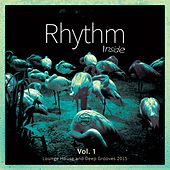 Rhythm Inside, Vol. 1 (Lounge House & Deep Grooves 2015) by Various Artists