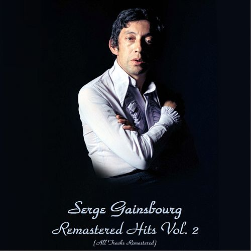 Remastered Hits, Vol. 2 by Serge Gainsbourg