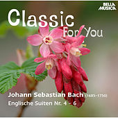 Classic for You: Bach - Englische Suiten No. 4-6 by Christiane Jaccottet