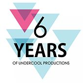 6 Years Of Undercool Productions - EP by Various Artists