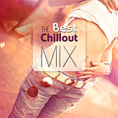 The Best Chillout Mix - Relax Ambient Music and Wonderful Lounge Instrumental Chillout Music by Chill Out