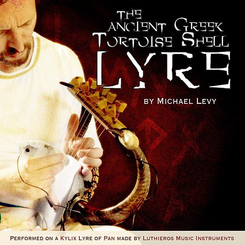 The Ancient Greek Tortoise Shell Lyre by Michael Levy